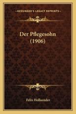 Der Pflegesohn (1906) - Felix Hollaender