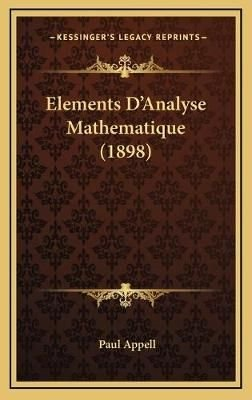 Elements D'Analyse Mathematique (1898)