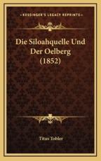 Die Siloahquelle Und Der Oelberg (1852) - Titus Tobler