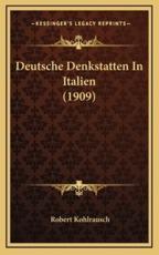 Deutsche Denkstatten in Italien (1909) - Robert Kohlrausch
