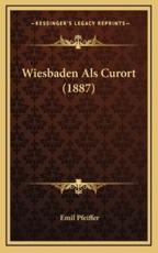 Wiesbaden ALS Curort (1887) - Emil Pfeiffer