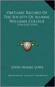Obituary Record of the Society of Alumni, Williams College: 1914-1915 (1919)