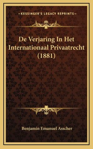 de Verjaring in Het Internationaal Privaatrecht (1881)