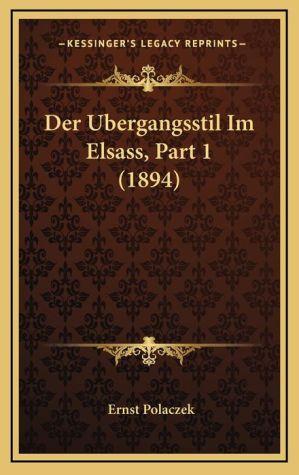 Der Ubergangsstil Im Elsass, Part 1 (1894)