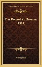 Der Roland Zu Bremen (1901) - Georg Sello