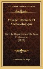 Voyage Litteraire Et Archaeologique - Alexandre Du Mege