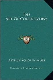 The Art Of Controversy - Arthur Schopenhauer