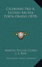 Ciceronis Pro A. Licinio Archia Poeta Oratio (1878) - Marcus Tullius Cicero