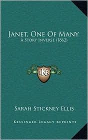 Janet, One Of Many: A Story Inverse (1862) - Sarah Stickney Ellis