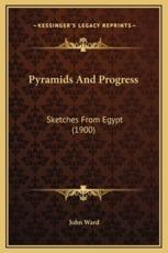 Pyramids and Progress - John Ward