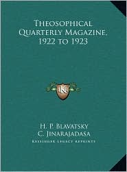 Theosophical Quarterly Magazine, 1922 to 1923 - H.P. Blavatsky, C. Jinarajadasa