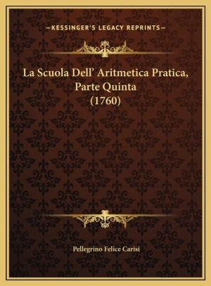 La Scuola Dell' Aritmetica Pratica, Parte Quinta (1760)