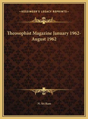 Theosophist Magazine January 1962-August 1962 - N. Sri Ram