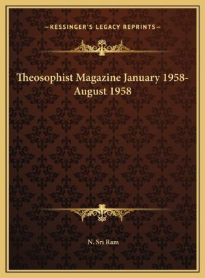 Theosophist Magazine January 1958-August 1958