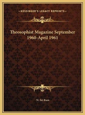 Theosophist Magazine September 1960-April 1961 - N. Sri Ram