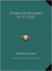 Storia Di Volseno V1-2 (1737) - Andrea Adami
