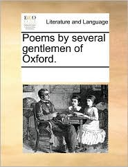Poems by several gentlemen of Oxford. - See Notes Multiple Contributors
