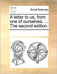 A letter to us, from one of ourselves. ... The second edition. - See Notes Multiple Contributors