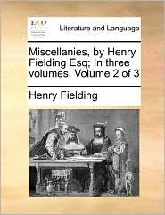 Miscellanies, by Henry Fielding Esq; In three volumes. Volume 2 of 3 - Henry Fielding