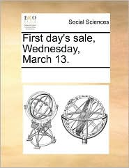First day's sale, Wednesday, March 13. - See Notes Multiple Contributors