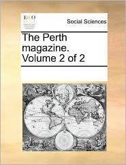 The Perth magazine. Volume 2 of 2 - See Notes Multiple Contributors