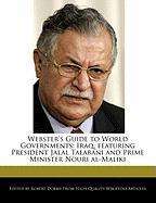Webster's Guide to World Governments: Iraq, Featuring President Jalal Talabani and Prime Minister Nouri Al-Maliki