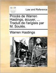 Proc s de Warren Hastings, cuyer, ... Traduit de l'anglais par M. Soul s. - Warren Hastings