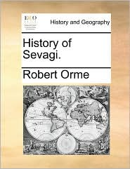 History of Sevagi. - Robert Orme