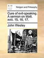 Cure of Evil-Speaking. a Sermon on Matt. XVIII. 15, 16, 17.