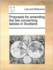 Proposals for amending the law concerning tailzies in Scotland.