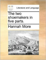 The two shoemakers in five parts. - Hannah More