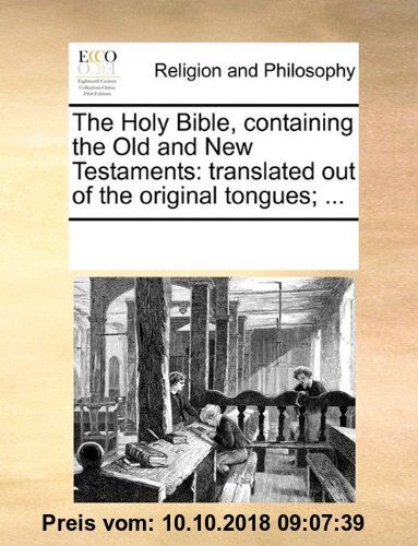 Gebr. - The Holy Bible, Containing the Old and New Testaments: Translated Out of the Original Tongues; ...
