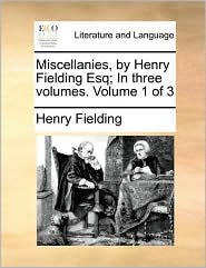 Miscellanies, by Henry Fielding Esq; In three volumes. Volume 1 of 3 - Henry Fielding