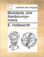 Muscipula, sive Kambro-myo-maxia. - E. Holdsworth