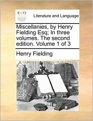 Miscellanies, by Henry Fielding Esq; In three volumes. The second edition. Volume 1 of 3 - Henry Fielding