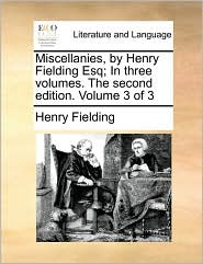 Miscellanies, by Henry Fielding Esq; In three volumes. The second edition. Volume 3 of 3 - Henry Fielding