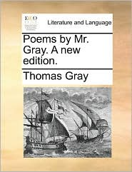 Poems by Mr. Gray. A new edition. - Thomas Gray