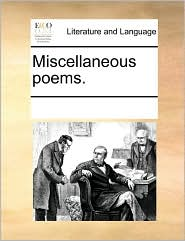 Miscellaneous poems. - See Notes Multiple Contributors