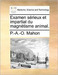 Examen s rieux et impartial du magn tisme animal. - P.-A.-O. Mahon