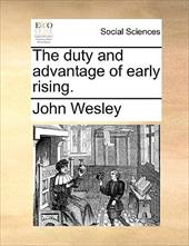 The Duty and Advantage of Early Rising. - Wesley, John