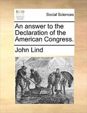 An Answer to the Declaration of the American Congress. - Lind, John