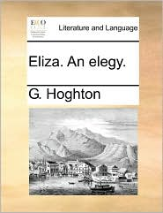 Eliza. An elegy. - G. Hoghton