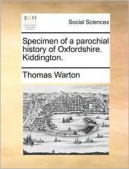 Specimen of a Parochial History of Oxfordshire. Kiddington.