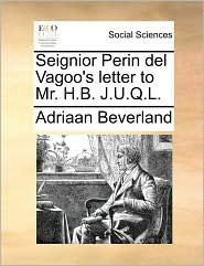 Seignior Perin del Vagoo's letter to Mr. H.B. J.U.Q.L. - Adriaan Beverland