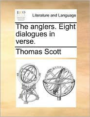 The anglers. Eight dialogues in verse.