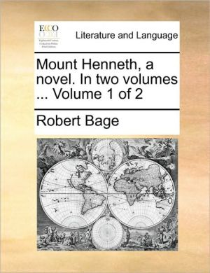 Mount Henneth, a novel. In two volumes. Volume 1 of 2 - Robert Bage
