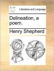 Delineation, a poem. - Henry Shepherd