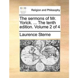The Sermons of Mr. Yorick. ... the Tenth Edition. Volume 2 of 4 - Laurence Sterne