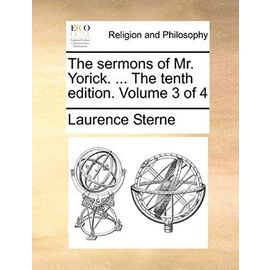 The Sermons of Mr. Yorick. ... the Tenth Edition. Volume 3 of 4 - Laurence Sterne