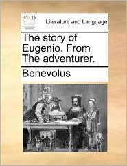 The story of Eugenio. From The adventurer.